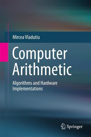 Computer Arithmetic: Algorithms and Hardware Implementations