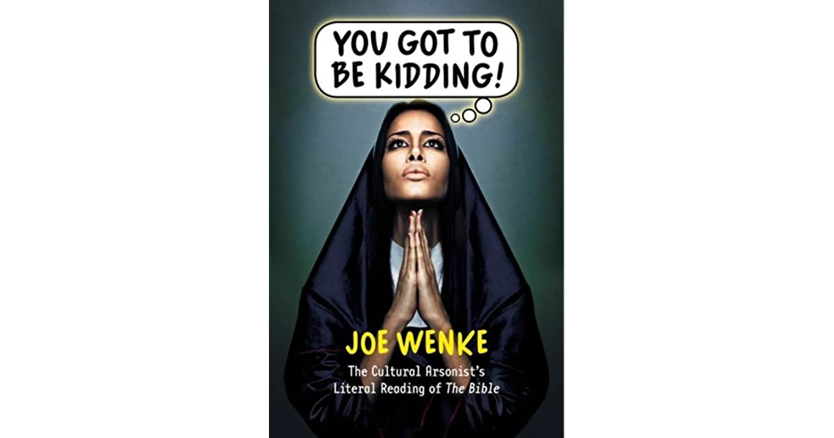 You Got To Be Kidding! A Radical Satire of The Bible