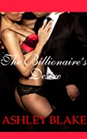 The Billionaire's Desire (Submitting to the Billionaire)
