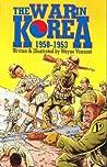 The War in Korea 1950-1953 by Wayne Vansant