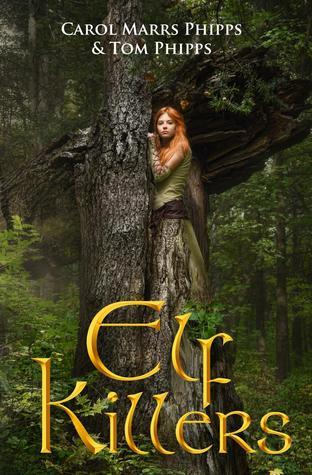 Elf Killers by Carol Marrs Phipps