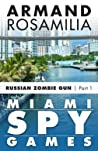 Miami Spy Games by Armand Rosamilia