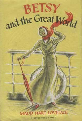 Betsy and the Great World (Betsy-Tacy, #9)
