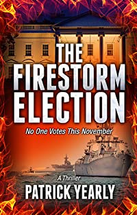 The Firestorm Election