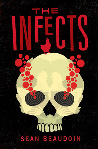"Book cover of ""The Infects"" by Sean Beaudoin"