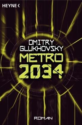 Metro 2034 by Dmitry Glukhovsky