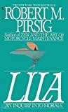Lila: An Inquiry Into Morals (Phaedrus, #2)