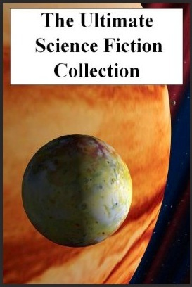 The Ultimate Science Fiction Collection: Volume One