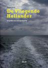 De Vliegende Hollander. Biografie van een spookschip by Reggie Naus