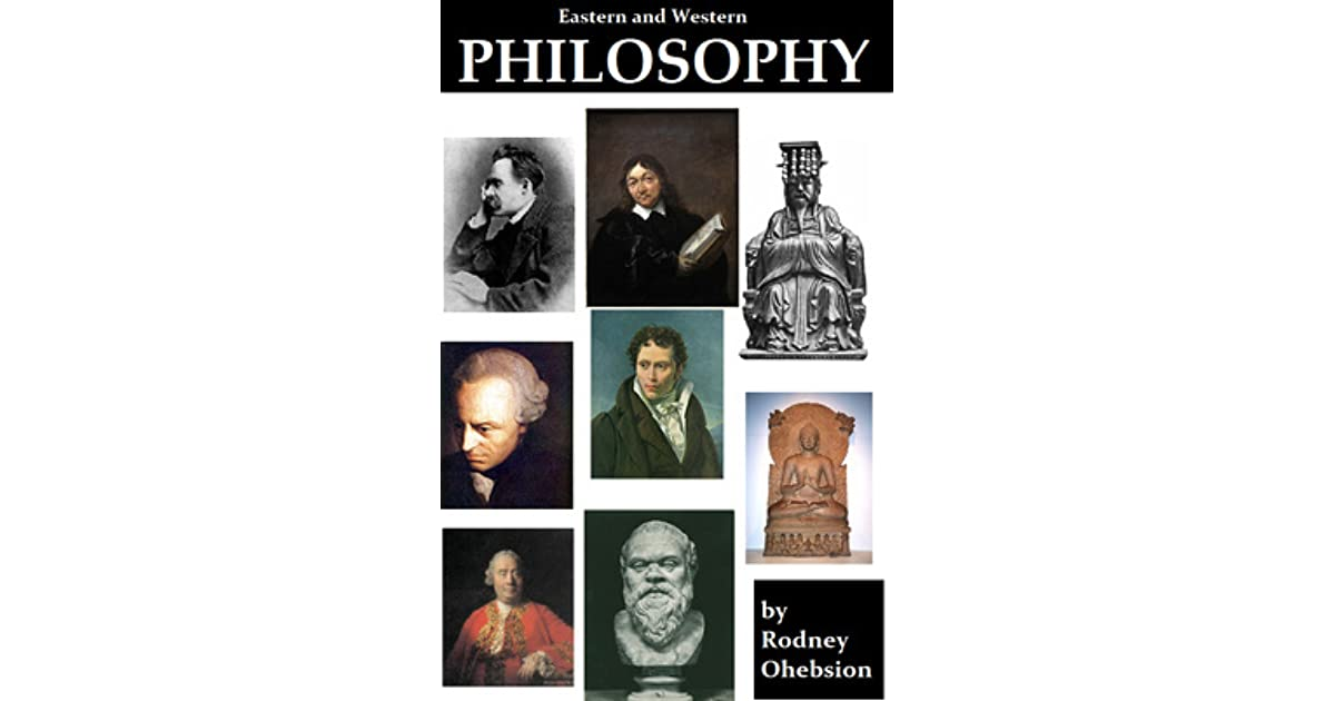 eastern and western philosophy The yearbook for eastern and western philosophy is a forum for philosophers and academics from china, germany, and europeit facilitates exchange between academic cultures and develops joint fields of research while also consolidating and coordinating social-scientific ties and research projects.