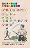 Against Equality: Prisons Will Not Protect You