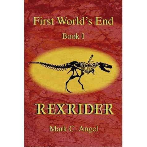 Rexrider (First Worlds End Book 1)