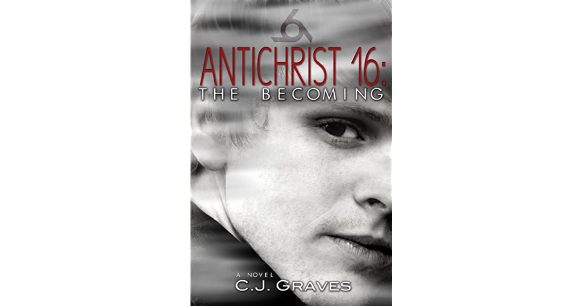 The Becoming Antichrist 16 1 By Cj Graves