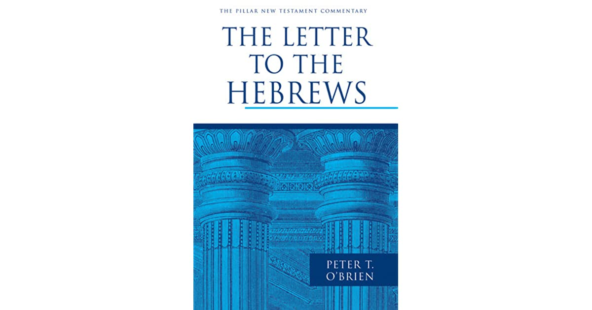 The Letter to the Hebrews by Peter T  O'Brien