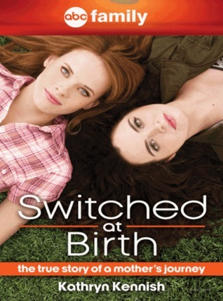 Switched at birth   the true story of a mother's journey-Hyperion (2012)
