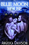 Blue Moon House (Blue Moon House, #1)