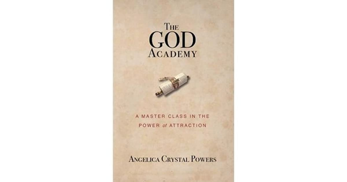 The God Academy: A Master Class in the Power of Attraction