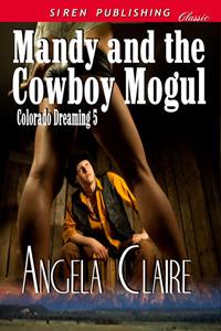 Mandy and the Cowboy Mogul (Colorado Dreaming #5)