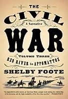 The Civil War: A Narrative, Vol. 3: Red River to Appomattox