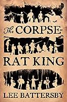 The Corpse-Rat King (Marius don Hellespont, #1)