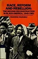 Race, Reform and Rebellion: The Second Reconstruction in Black America, 1945-1982