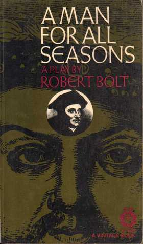 An analysis of robert bolts play a man for all seasons