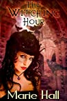 The Witching Hour (Eternal Lovers, #1)
