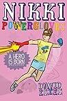 Nikki Powergloves- A Hero is Born (Nikki Powergloves, #1)