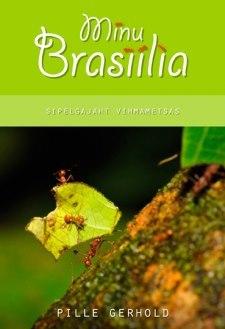 Minu Brasiilia. Sipelgajaht vihmametsas (Minu..., # 47)