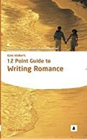 Kate Walker's 12 Point Guide To Writing Romance (Studymates)