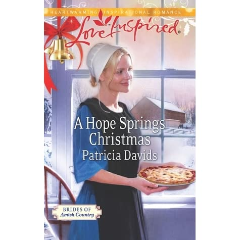 A Hope Springs Christmas Brides Of Amish Country 7 By Patricia Davids
