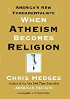 I Don't Believe in Atheists: tk