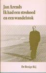 Ik had een strohoed en een wandelstok by Jan Arends