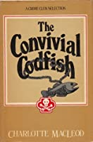 The Convivial Codfish (Sarah Kelling and Max Bittersohn Mystery, #5)