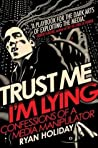 Book cover for Trust Me, I'm Lying: Confessions of a Media Manipulator