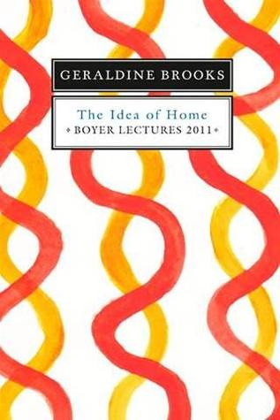 The Idea of Home (Boyer Lectures, 2011#)