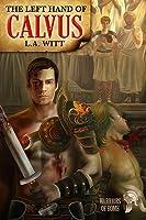The Left Hand of Calvus (Warriors of Rome, #1)