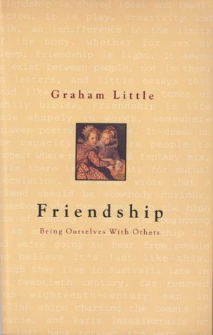 Friendship: Being Ourselves With Others