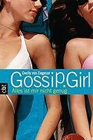 Alles ist mir nicht genug (Gossip Girl, #3)