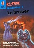 Le brasier (Malédictions, #3)