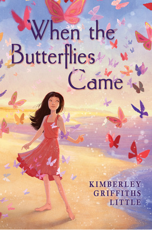 When the Butterflies Came by Kimberley Griffiths Little