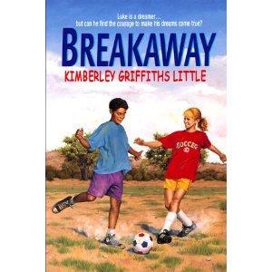 Breakaway by Kimberley Griffiths Little