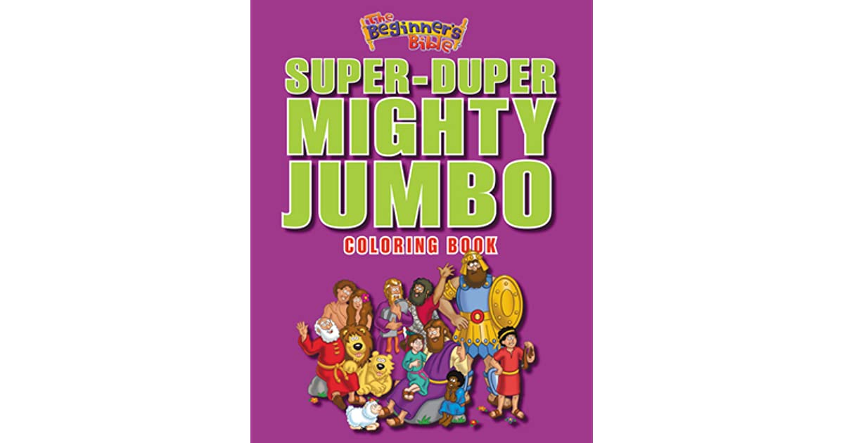 The Beginners Bible Super Duper Mighty Jumbo Coloring Book By Kelly Pulley
