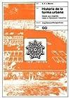 Historia de La Forma Urbana by Anthony Edwin James Morris