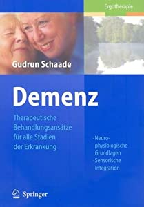 Demenz: Therapeutische Behandlungsansatze Fur Alle Stadien der Erkrankung