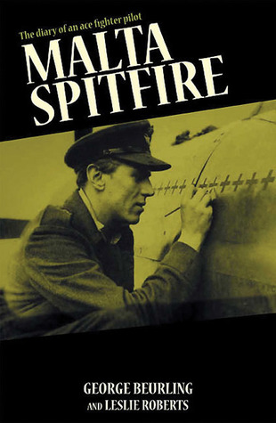 Malta Spitfire: Diary of a Fighter Ace