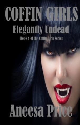 Elegantly Undead (Coffin Girls, #1)