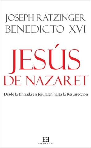 Jesús de Nazaret by Benedict XVI