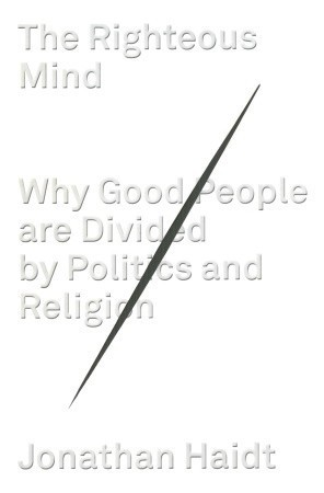 Cover for The Righteous Mind: Why Good People Are Divided by Politics and Religion, by Jonathan Haidt