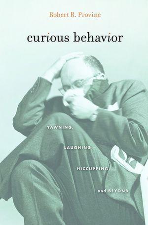 Curious Behavior by Robert R. Provine